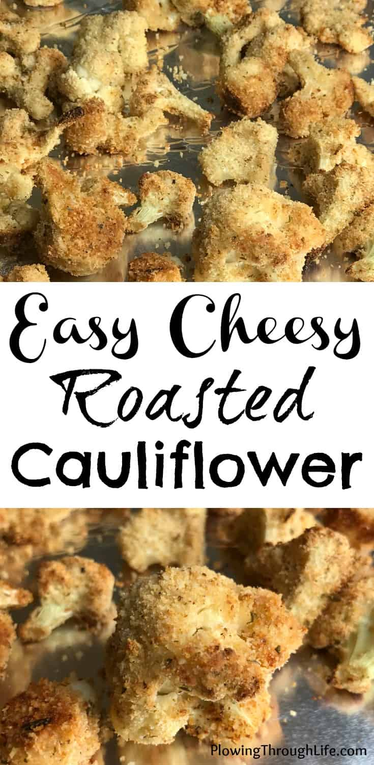 Collage of Easy Cheesy Oven Roasted Cauliflower with  parmesan cheese is a such a great flavor combination.