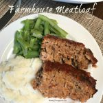 Plate of farmhouse meatloaf, mashed potatoes and green beans