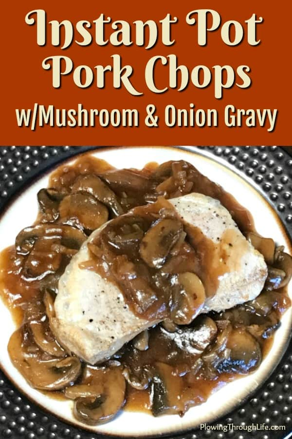 Instant Pot pork chops with mushroom & onion gravy on a dinner plate